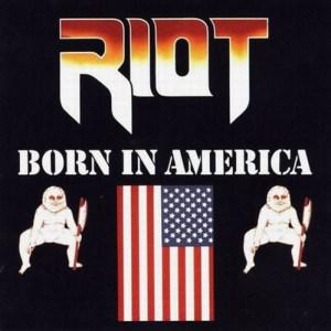 RIOT_Born_in_America