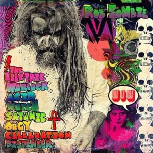 ROB_ZOMBIE_The_Electric_Warlock_Acid_Witch_Satanic_Orgy_Celebration_Dispenser