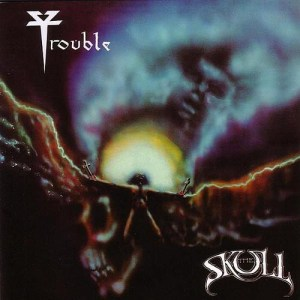 TROUBLE_The_Skull
