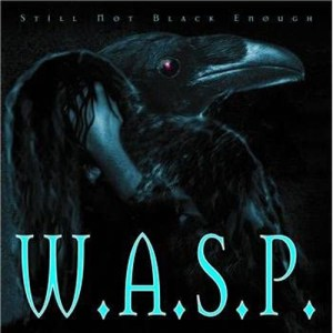 WASP_Still_Not_Black_Enough