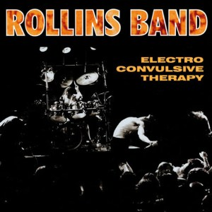 ROLLINS_BAND_Electro_Convulsive_Therapy