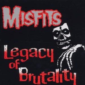 MISFITS_Legacy_of_Brutality
