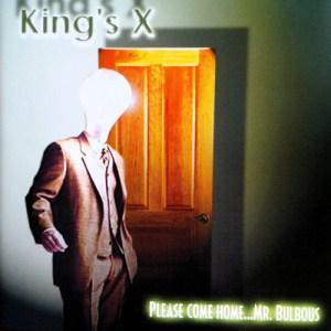 KINGS_X_Please_Come_Home_Mr_Bulbous