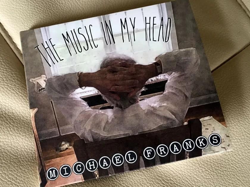 マイケル・フランクス『ザ・ミュージック・イン・マイ・ヘッド』を聴く