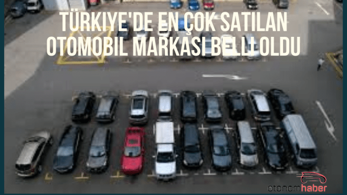 Top Selling Car Brand Announced in Turkey