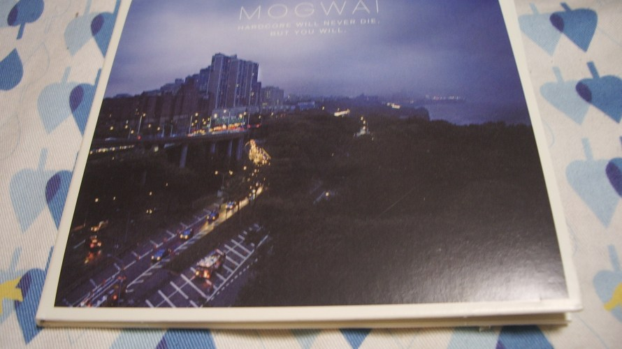 CD Mogwai「Hardcore Will Never Die, But You Will.」