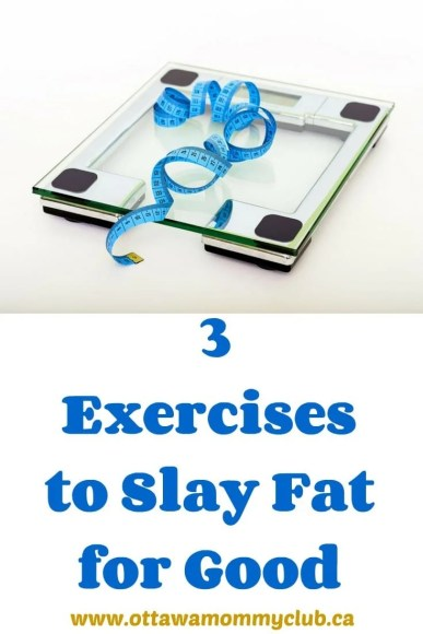 3 Exercises to Slay Fat for Good
