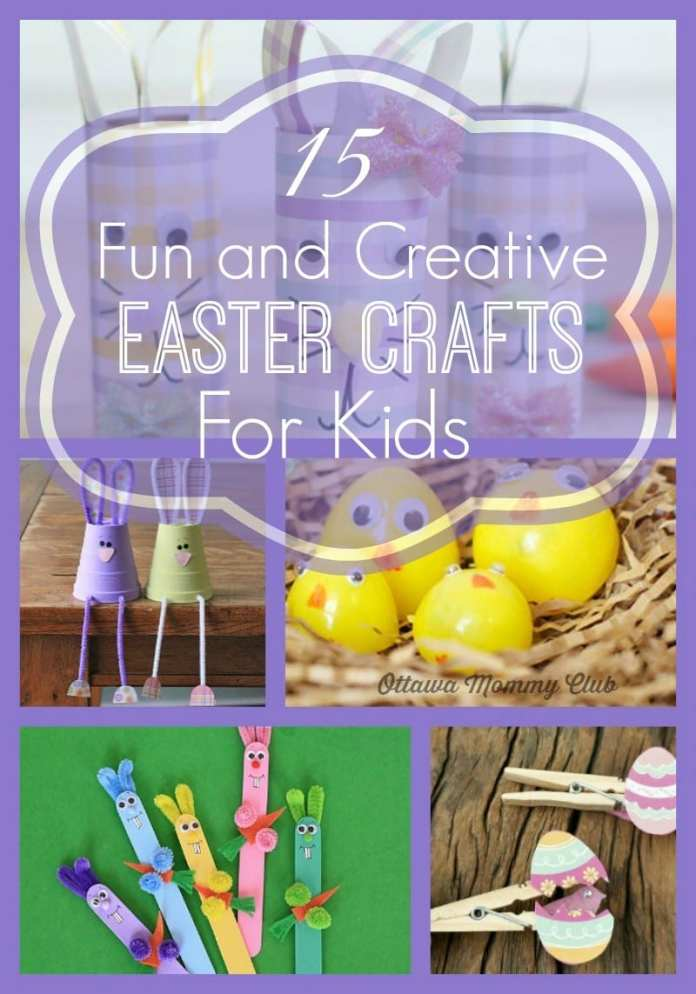 15 Fun and Creative Easter Crafts for Kids