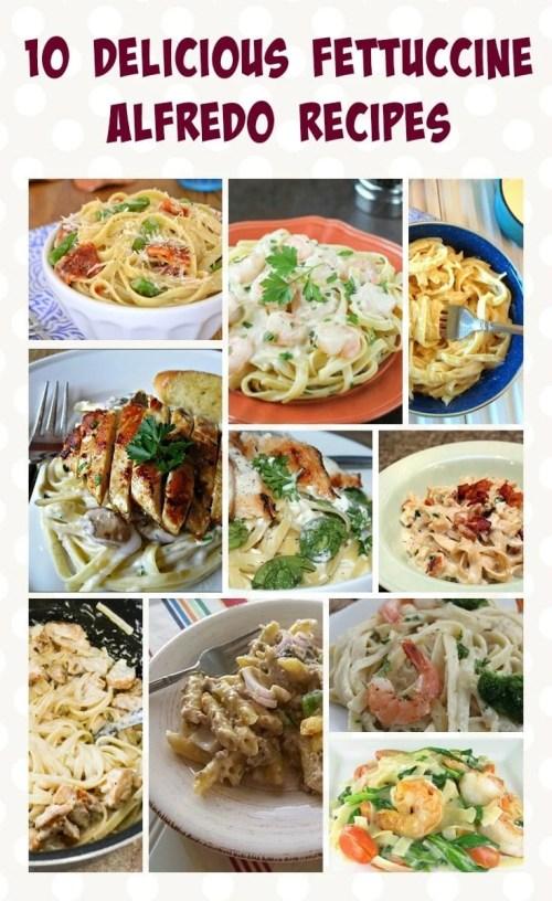 10 Delicious Fettuccine Alfredo Recipes