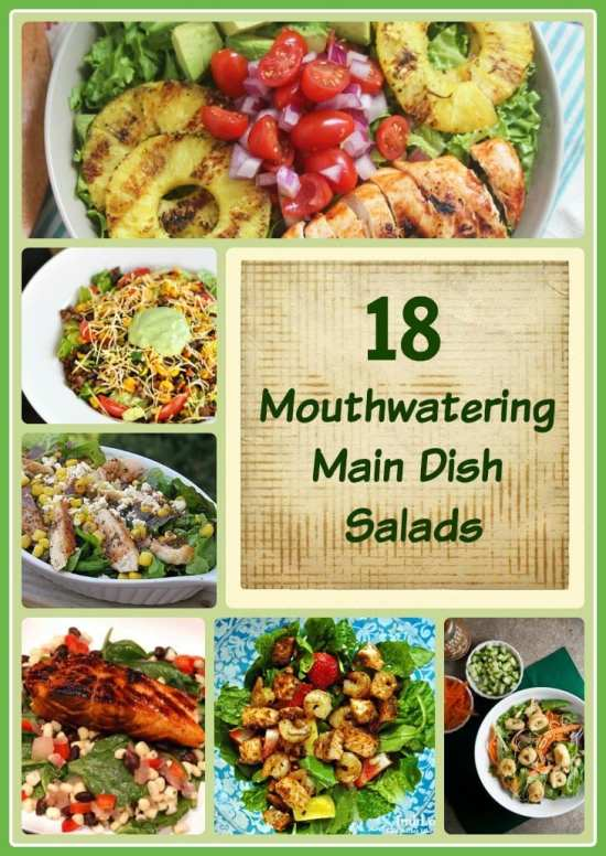 18 Mouthwatering Main Dish Salads