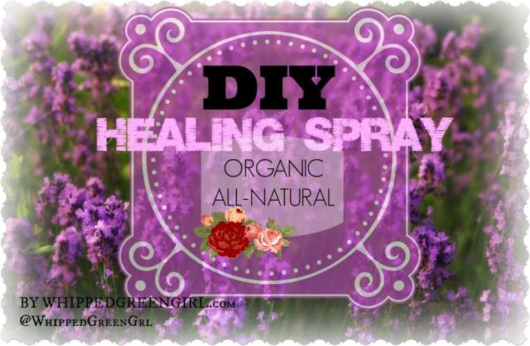 DIY Healing Spray - OttawaMommyClub.ca (By WhippedGreenGirl.com) #DIY #RECIPE #LAVENDER #ORGANIC