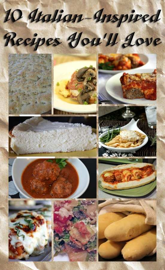 10 Italian Inspired Recipes You'll Love
