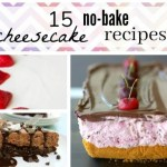 15 No Bake Cheesecake Recipes for National Cheesecake Day on July 30th!