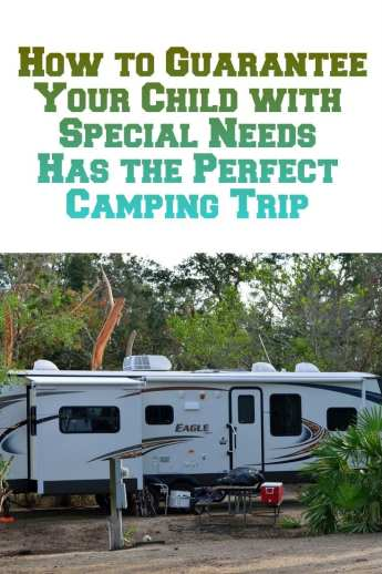 How to Guarantee Your Child with Special Needs Has the Perfect Camping Trip