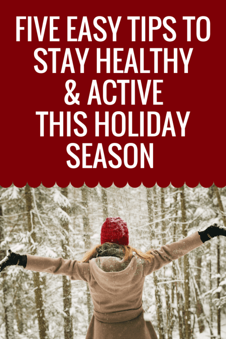 5 Easy Tips to Stay Healthy & Active this Holiday Season #Bayer