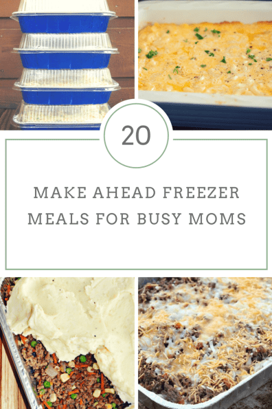 20 Make Ahead Freezer Meals for Busy Moms