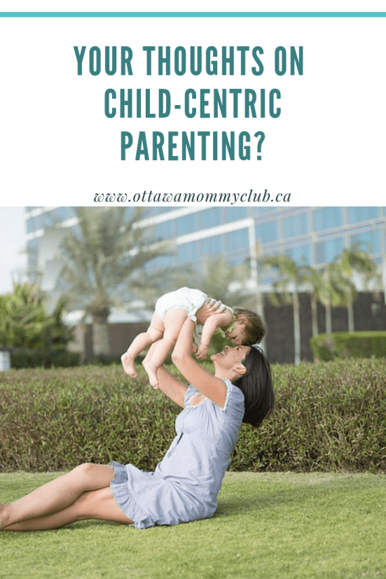 Your thoughts on Child-Centric Parenting?