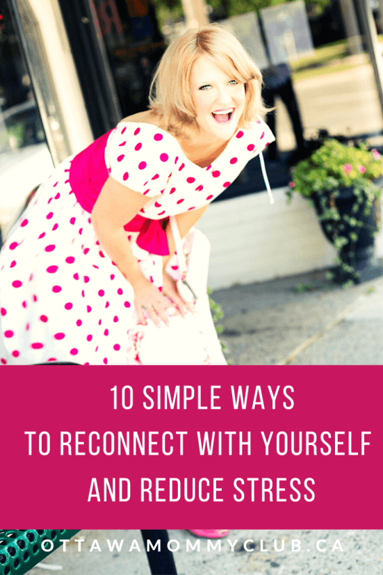 10 Simple Ways to Reconnect with Yourself and Reduce Stress
