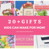 20+ Gifts Kids Can Make For Mom