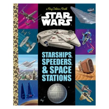 Starships, Speeders & Space Stations by Big Golden Book (436939)