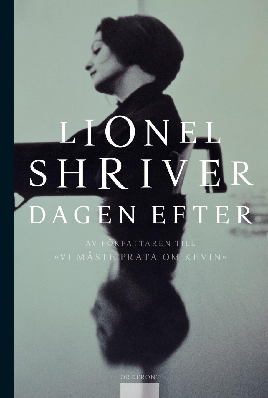 Dagen efter av Lionel Shriver