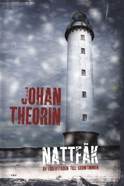 """""""Nattfåk"""" av Johan Theorin"""