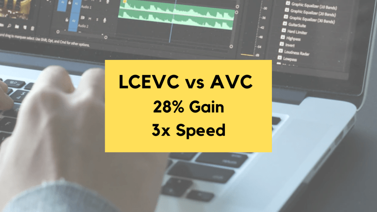 LCEVC vs. AVC – Incredible 28% Gain at 3x Speed
