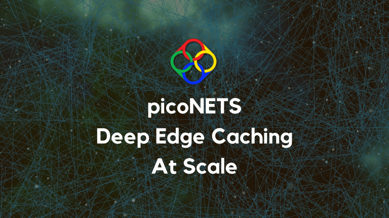 picoNETS – Deep Edge Caching at Massive Scale