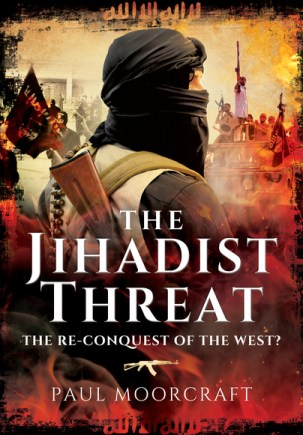 The Jihadist Threat is available from Pen & Sword Books