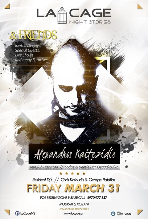 «La Cage & Friends» with Guest Dj Alexandros Kaitezidis, την Παρασκευή 31 Μαρτίου