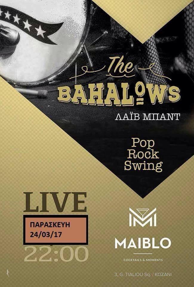 «The Bahalows» band Live στο bar Maiblo στην Κοζάνη, την Παρασκευή 24 Μαρτίου