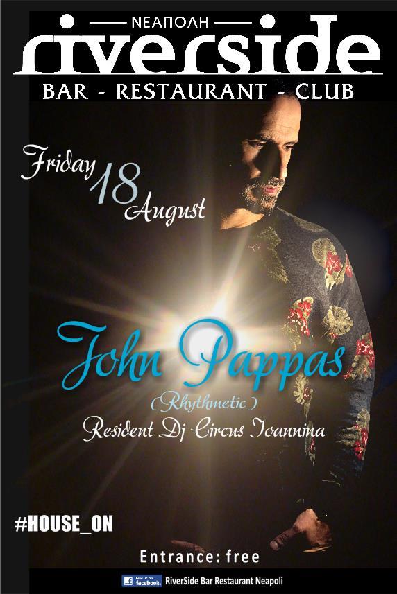 John Pappas στο River Side Bar Restaurant στη Νεάπολη, την Παρασκευή 18 Αυγούστου