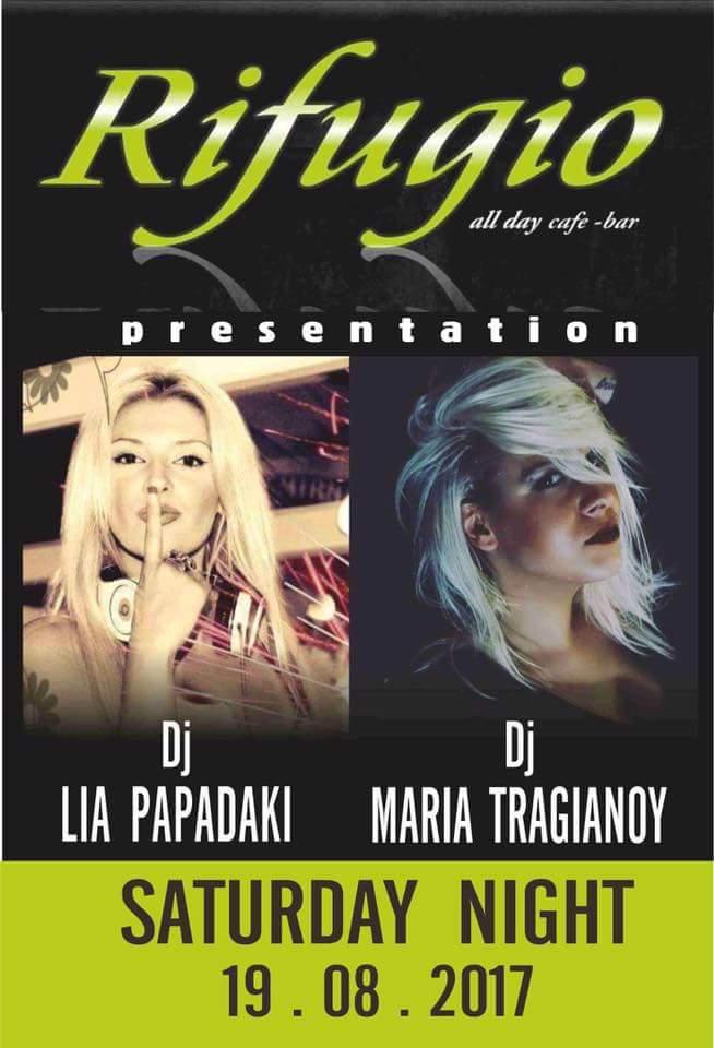 Dj Lia Papadaki & Maria Tragianou @ Rifugio bar στην Πτολεμαΐδα, το Σάββατο 19 Αυγούστου