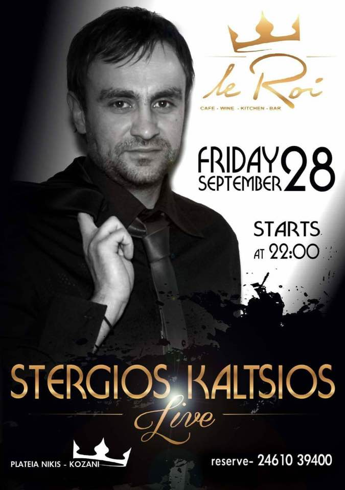 Ζωντανή μουσική βραδιά με τον Στέργιο Κάλτσιο στο Le Roi bar στην Κοζάνη, την Παρασκευή 28 Σεπτεμβρίου