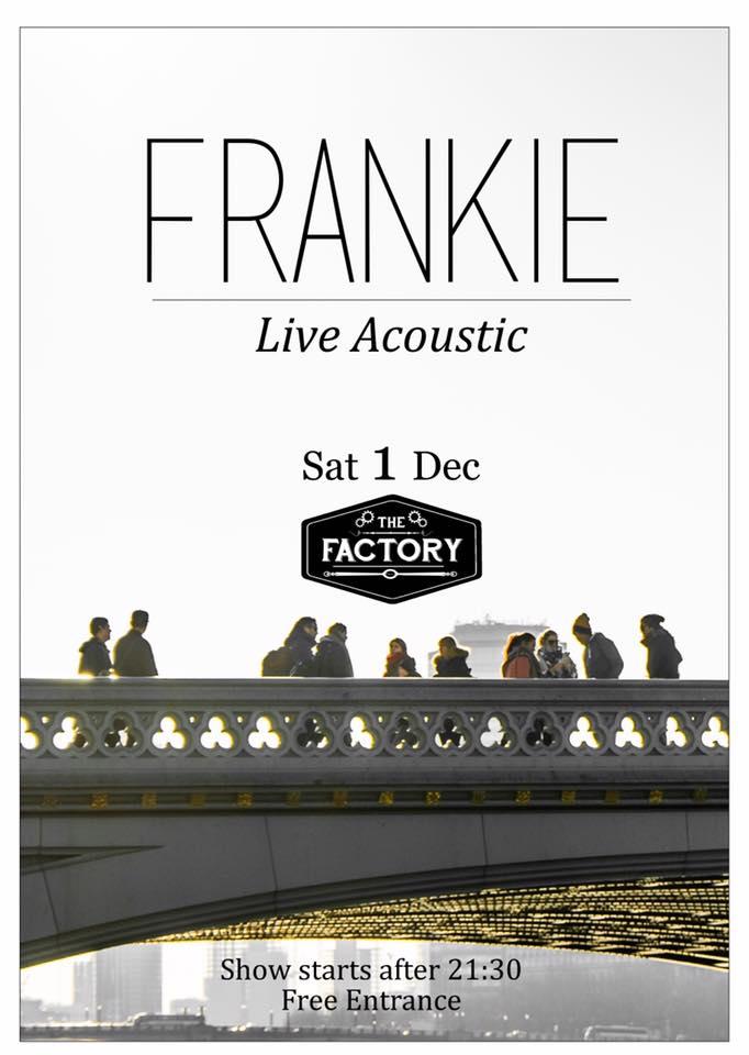Frankie live  acoustic set στο The Factory στην Φλώρινα, το Σάββατο 1 Δεκεμβρίου