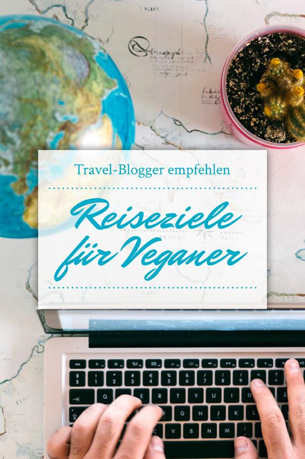 Travel-Blogger empfehlen Reiseziele für Veganer