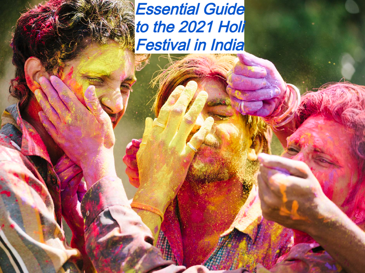 Essential Guide to the 2021 Holi Festival in India