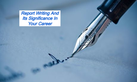 Report Writing And Its Significance In Your Career