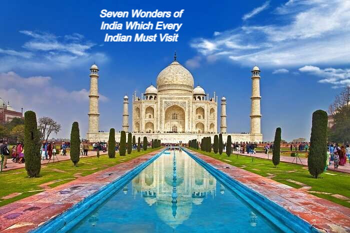 Seven Wonders of India Which Every Indian Must Visit