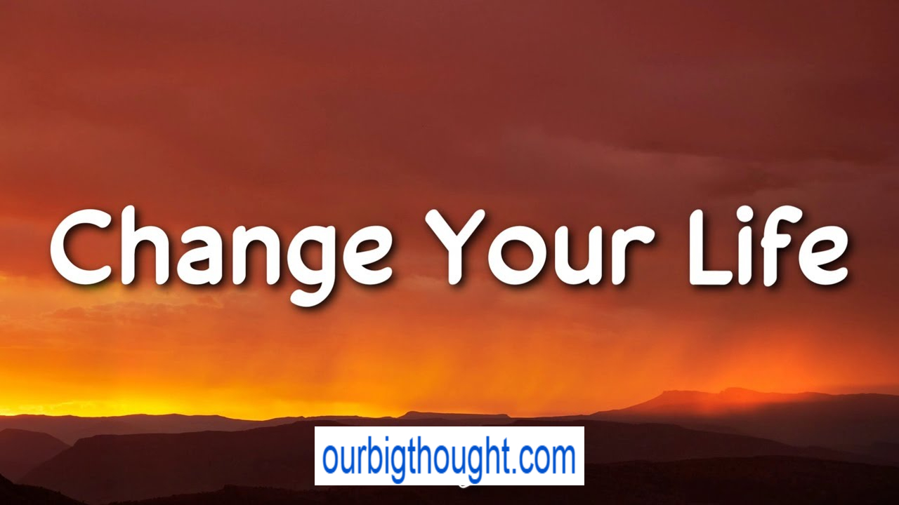 Change Your Life: Motivational Words and Quotes