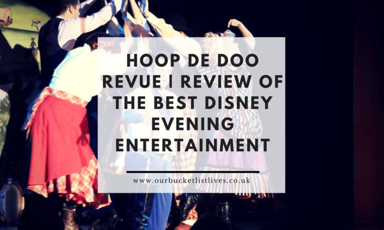 Hoop De Doo Revue | Review of the Best Disney Evening Entertainment