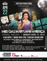 Show Ad | Miss Gay Maryland America | Club Hippo (Baltimore, Maryland) | 4/22/2013