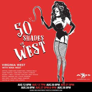 Show Ad   50 Shades of West   Axis Night Club (Columbus, Ohio)   8/12-8/28/2016