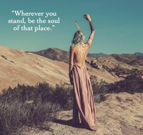 wherever_you_stand_be_the_soul_of_that_place