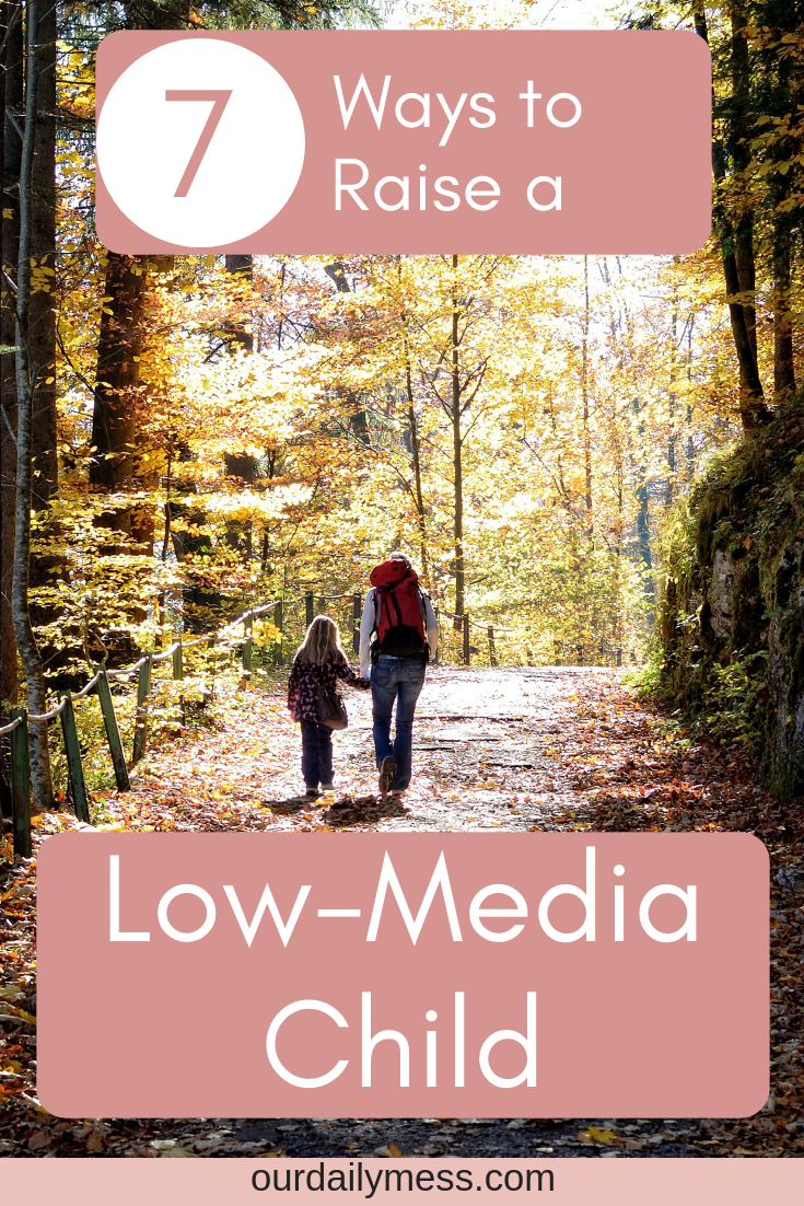 7 ways to raise a low media child