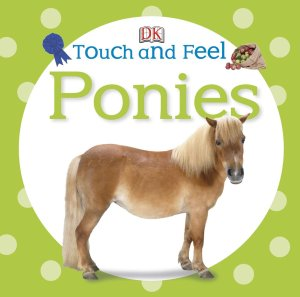 Touch and feel ponies book