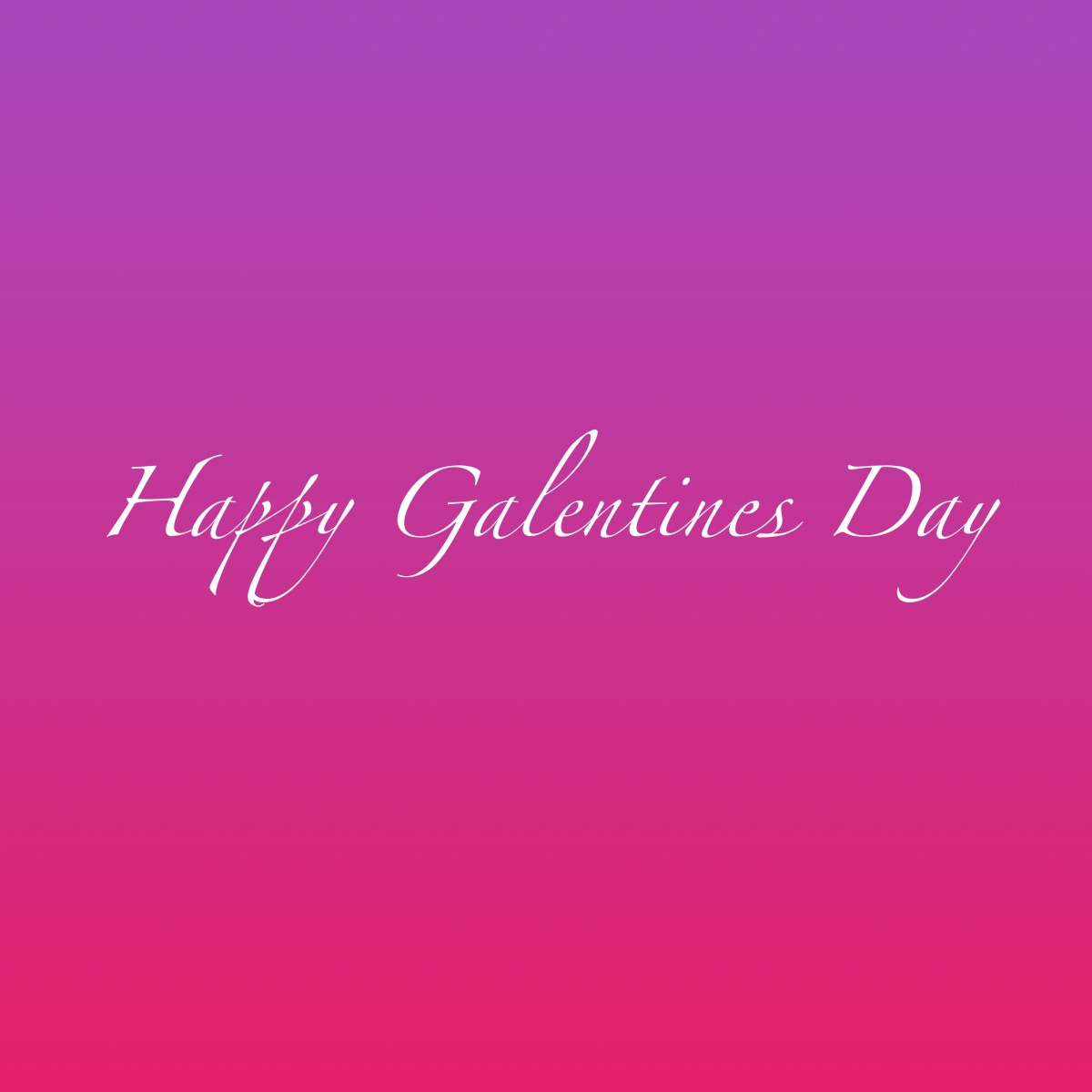 Happy Galentines Day Our Girls Gang