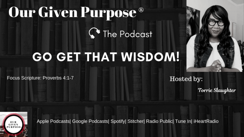 Go Get That Wisdom, The Podcast