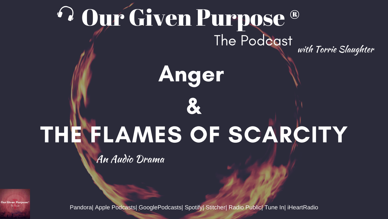Anger & the Flames of Scarcity, The Podcast