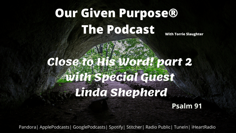 Close to His Word, Part 2, The Podcast with Special Guest Linda Shepherd